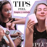 Tips para mantener tu piel limpia y cuidada, Ft. PLUME.
